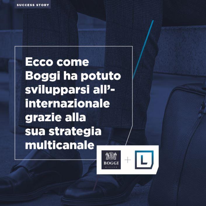 Ecco come Boggi ha potuto svillupparsi all internazionale grazie alla sua strategia multicanale